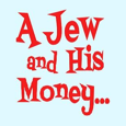 A Jew And His Money