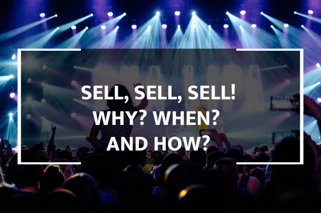 Sell, Sell, Sell: Why, When, And How