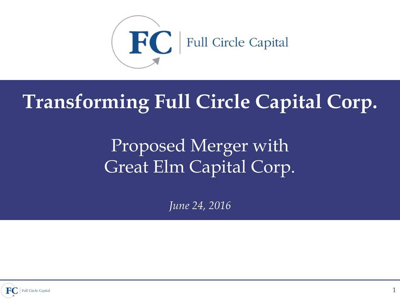 Proposed Merger with Great Elm Capital Corp. June 24, 2016 1