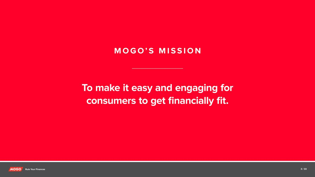 To make it easy and engaging for consumers to get financially fit. Rule Your Finances 3 / 33