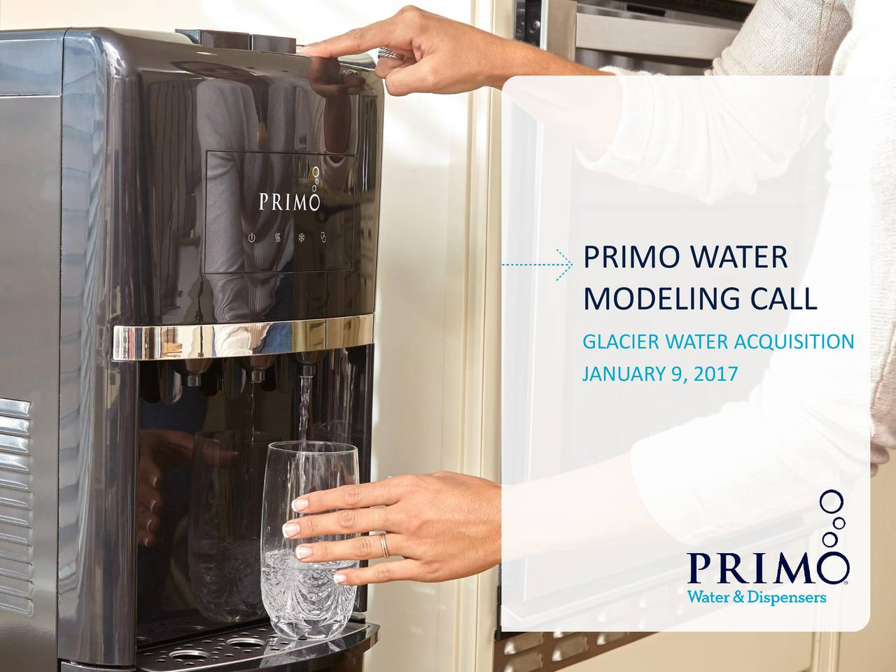modeling call glacier water acquisition january 9 - Primo Water Cooler