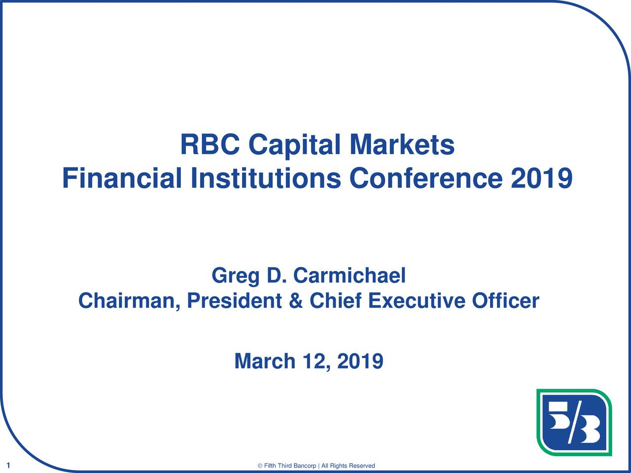 Rbc Capital Markets >> Fifth Third Bancorp Fitb Presents At Rbc Capital Markets Financial