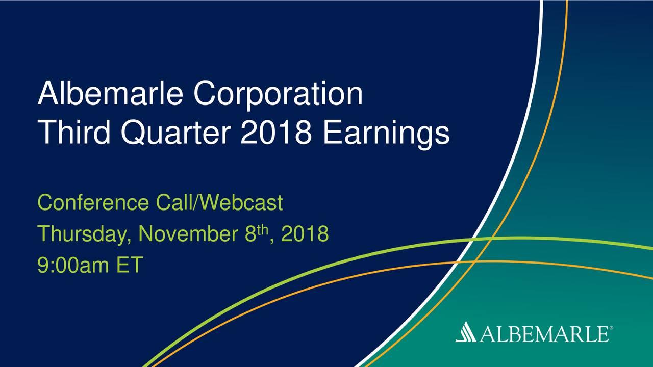 Third Quarter 2018 Earnings Conference Call/Webcast Thursday, November 8 , 2018 9:00am ET