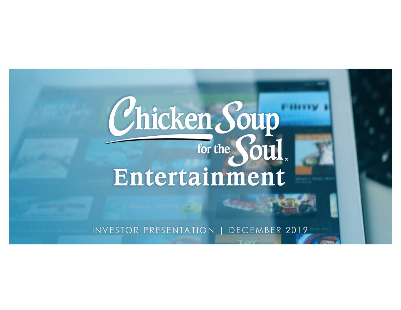 Chicken Soup for The Soul Entertainment (CSSE) Investor Presentation - Slideshow - Chicken Soup for the Soul Entertainment, Inc. (NASDAQ:CSSE) | Seeking Alpha