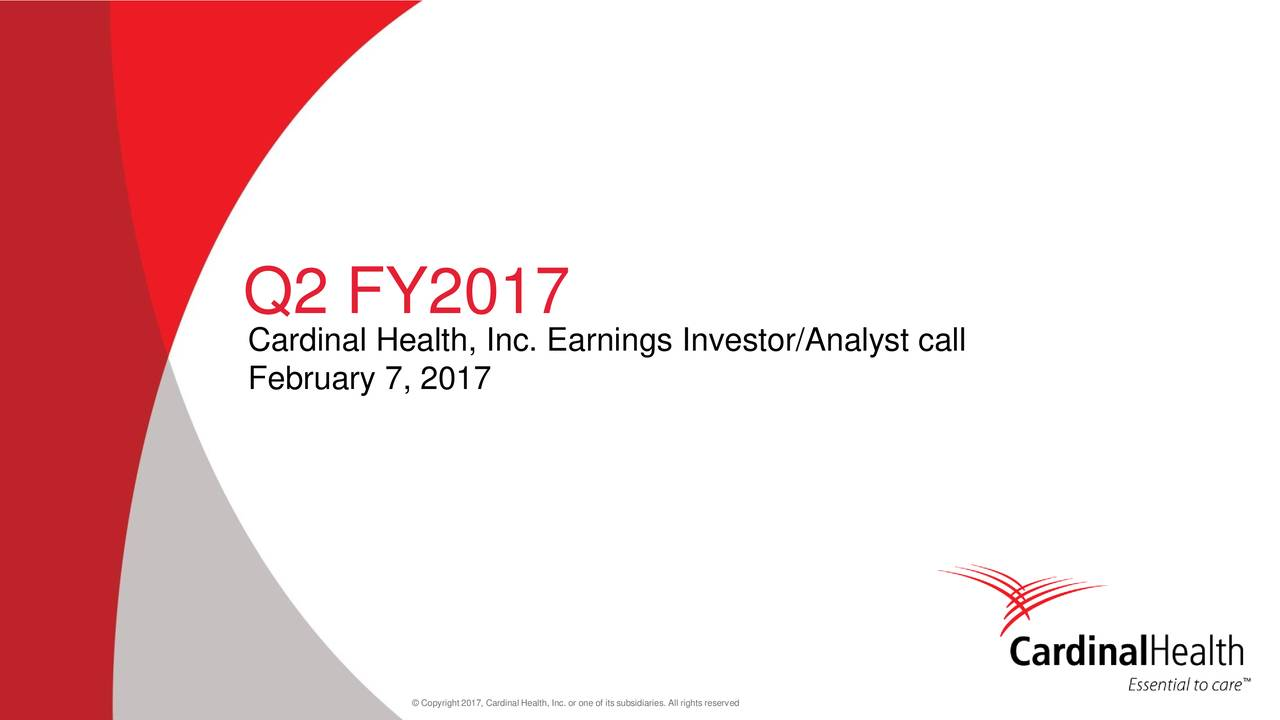 Cardinal Health, Inc. Earnings Investor/Analyst call February 7, 2017