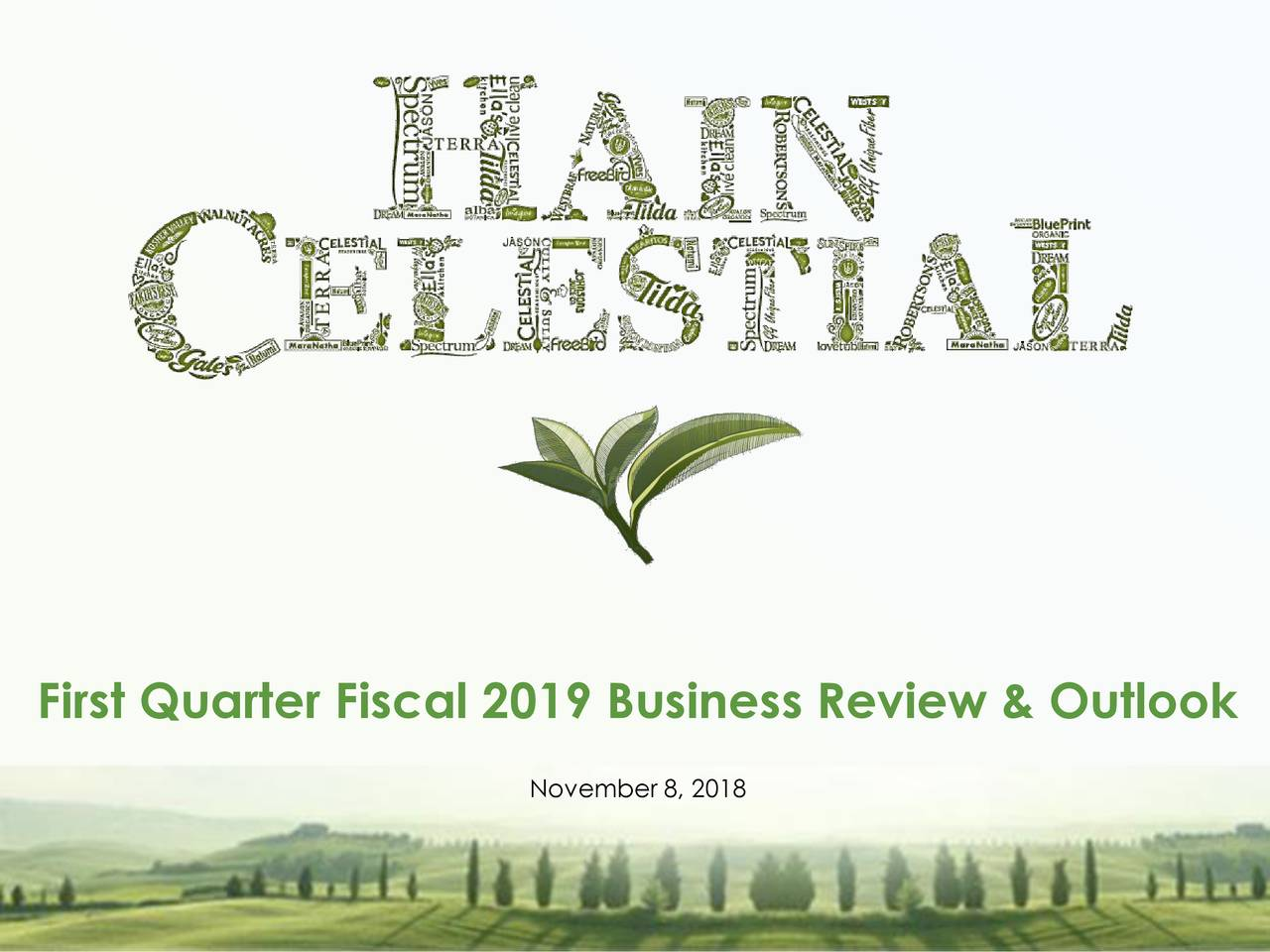 First Quarter Fiscal 2019 Business Review & Outlook November 8, 2018