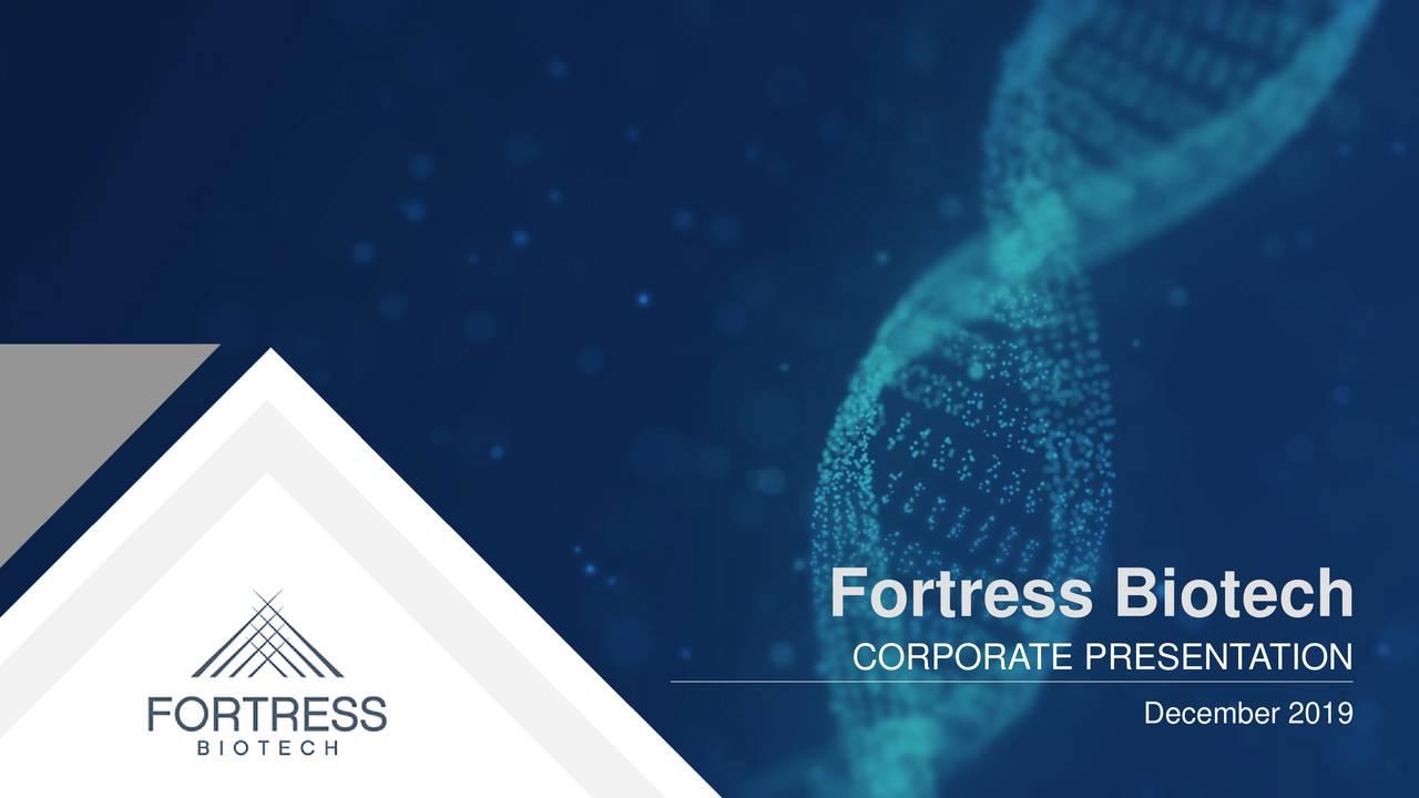 Fortress Biotech (FBIO) Investor Presentation - Slideshow - Fortress Biotech, Inc. (NASDAQ:FBIO) | Seeking Alpha