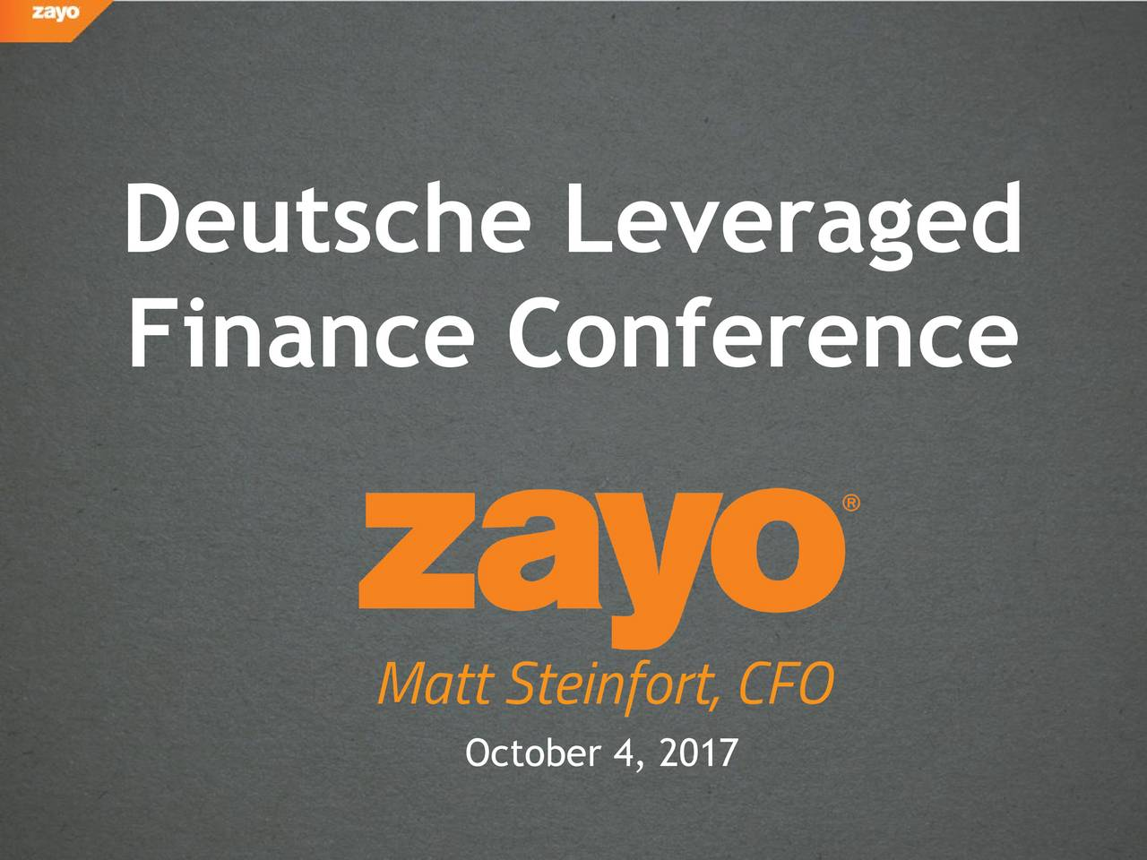 Zayo (ZAYO) Presents At Deutsche Bank's 25th Annual
