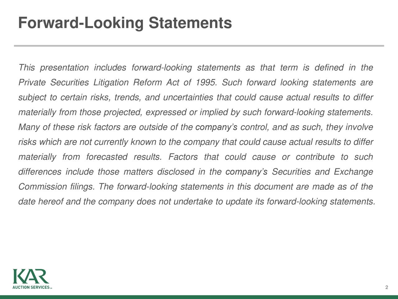 This presentation includes forward-looking statements as that term is defined in the Private Securities Litigation Reform Act of 1995. Such forward looking statements are subject to certain risks, trends, and uncertainties that could cause actual results to differ materially from those projected, expressed or implied by such forward-looking statements. Many of these risk factors are outside of the company's control, and as such, they involve risks which are not currently known to the company that could cause actual results to differ materially from forecasted results. Factors that could cause or contribute to such differences include those matters disclosed in the company's Securities and Exchange Commission filings. The forward-looking statements in this document are made as of the date hereof and the company does not undertake to update its forward-looking statements. 2