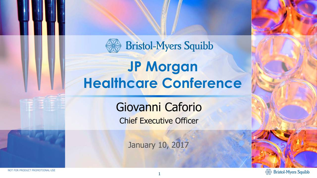 Healthcare Conference Giovanni Caforio Chief Executive Officer January 10, 2017 NOT FOR PRODUCT PROMOTIONAL USE