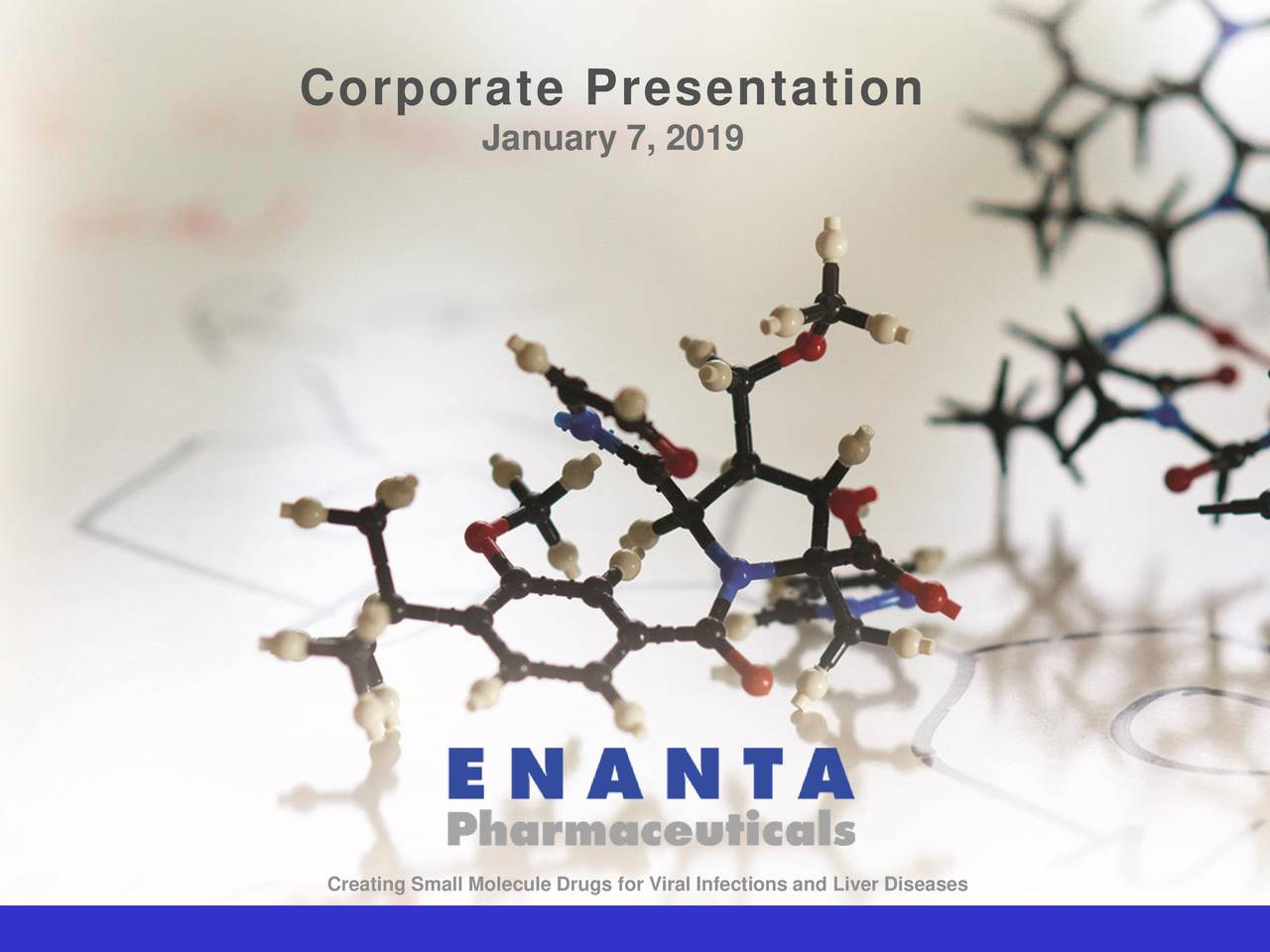January 7, 2019 Creating Small Molecule Drugs for Viral Infections and Liver Diseases © 2|19