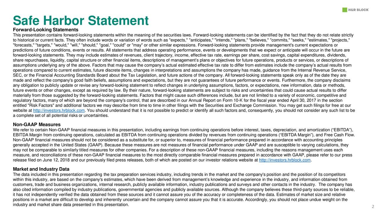 """Forward-Looking Statements This presentation contains forward-looking statements within the meaning of the securities laws. Forward-looking statements canbe identified by the fact that they do not relate strictly to historical or current facts. They often include words or variation of words such as """"expects,"""" """"anticipates,"""" """"intends,"""" """"plans,"""" """"believes,"""" """"commits,"""" """"seeks,"""" """"estimates,"""" """"projects,"""" """"forecasts,"""" """"targets,"""" """"would,"""" """"will,"""" """"should,"""" """"goal,"""" """"could"""" or """"may"""" or other similar expressions. Forward-looking statements provide management's current expectations or predictions of future conditions, events or results. All statements that address operating performance, events or developments that we expect or anticipate will occur in the future are forward-looking statements. They may include estimates of revenues, client trajectory, income, effective tax rate, earnings pershare, cost savings, capital expenditures, dividends, share repurchases, liquidity, capital structure or other financial items, descriptions of management's plans or objectives for future operations, products or services, or descriptions of assumptions underlying any of the above. Factors that may cause the company's actual estimated effective tax rate to differ from estimates include the company's actual results from operations compared to current estimates, future discrete items, changes in interpretations and assumptions the company has made, guidance from the Internal Revenue Service, SEC, or the Financial Accounting Standards Board about the Tax Legislation, and future actions of the company. All forward-looking statements speak only as of the date they are made and reflect the company's good faith beliefs, assumptions and expectations, but they are not guarantees of future performance or events. Furthermore, the company disclaims any obligation to publicly update or revise any forward-looking statement to reflect changes in underlying assumptions, factors,or expectations, new informat"""