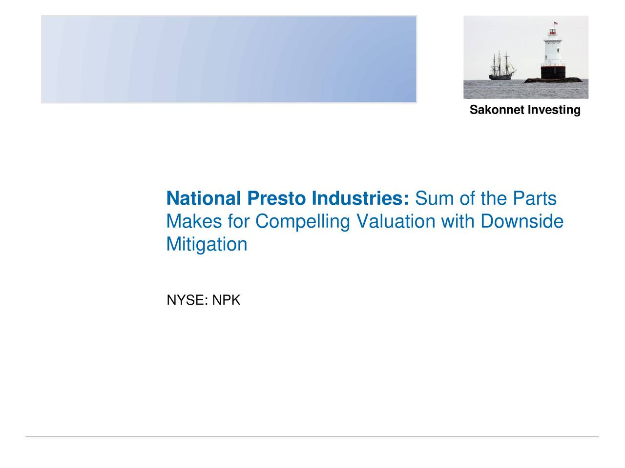 National Presto Industries: Sum of the Parts Makes for Compelling Valuation with Downside Mitigation NYSE: NPK