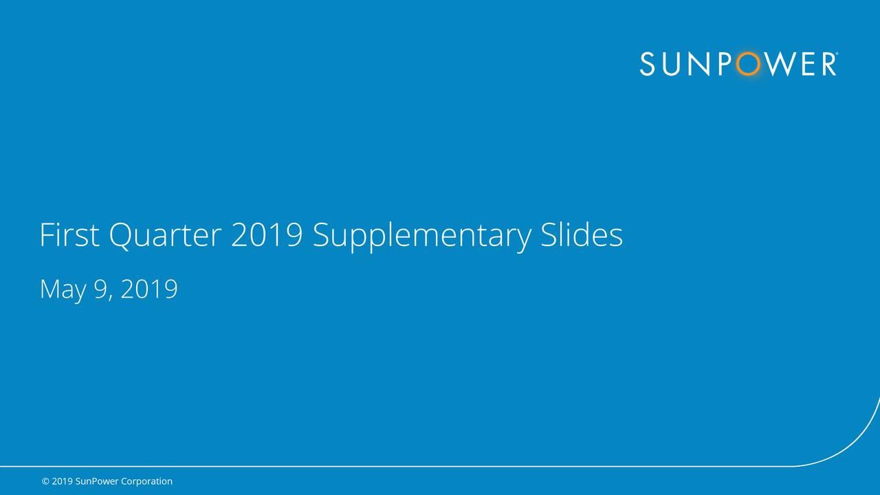 May 9, 2019 © 2019 SunPower Corporation 1