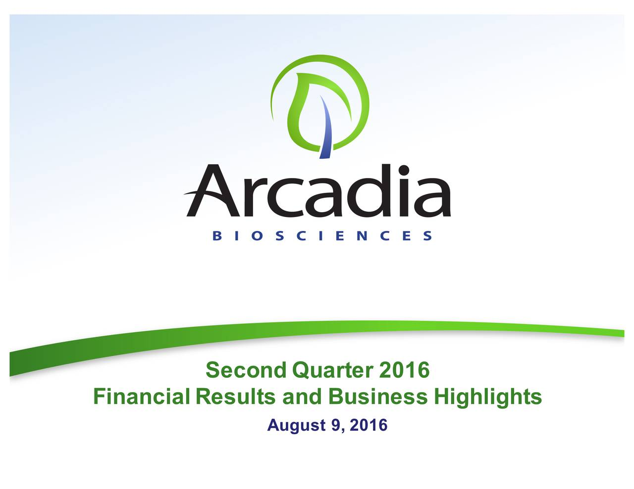 Financial Results and Business Highlights August 9, 2016