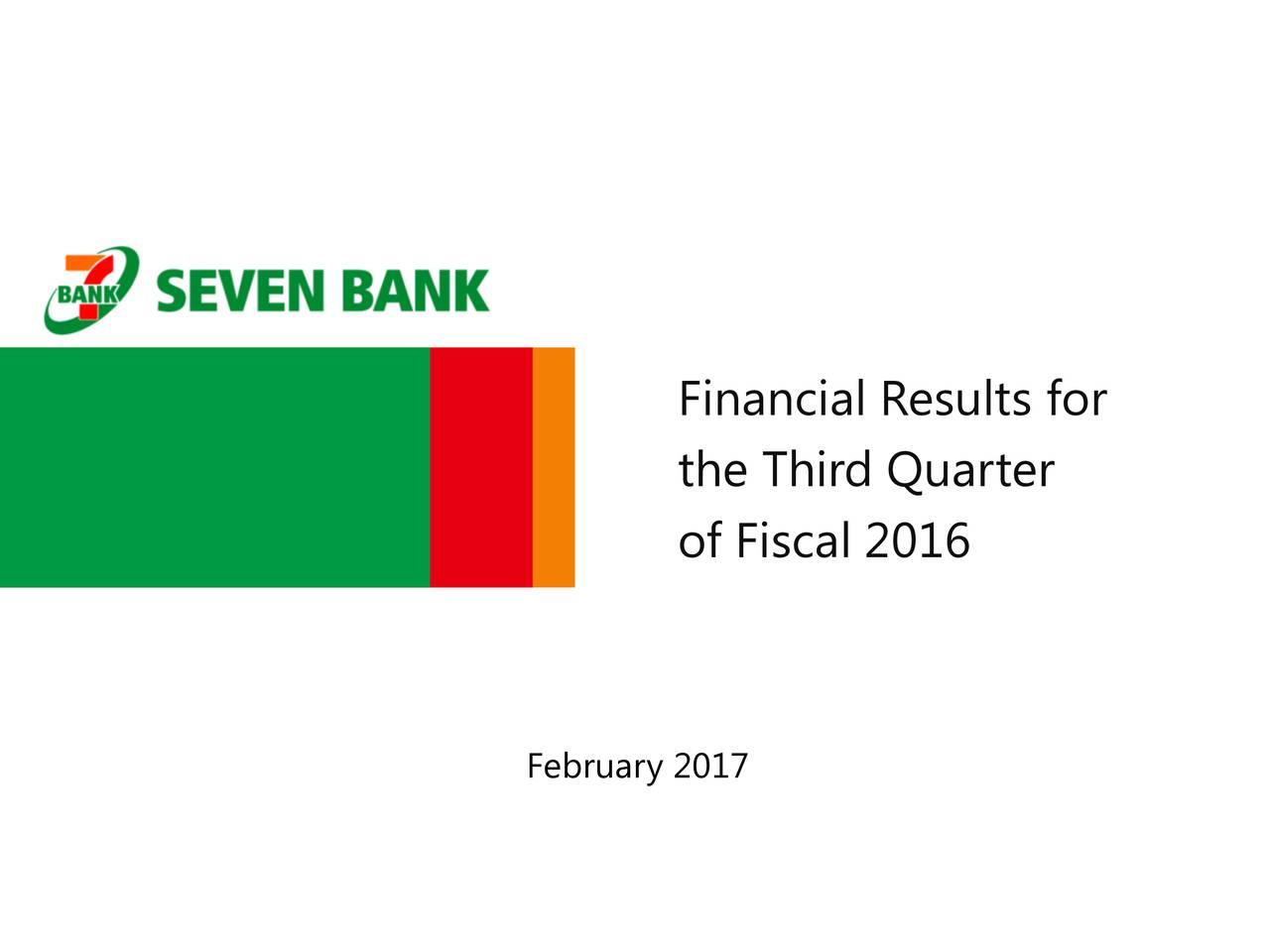 Financial Results for the Third Quarter of Fiscal 2016 February 2017