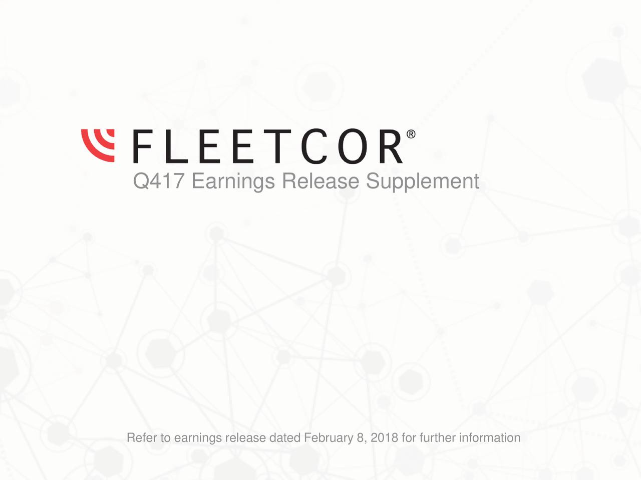 Refer to earnings release dated February 8, 2018 for further information