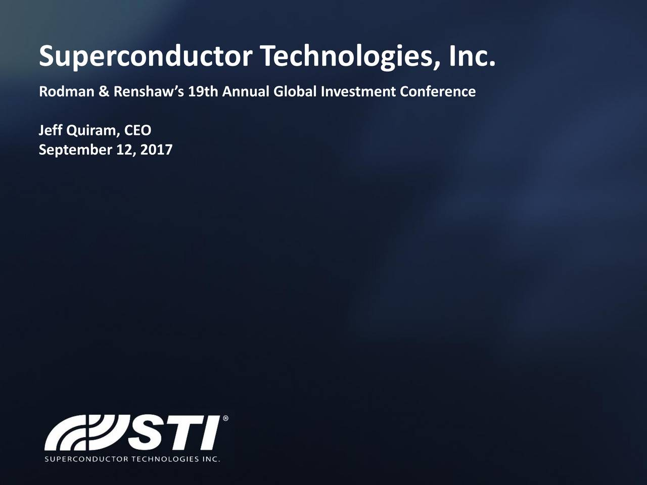 superconductor technologies inc Superconductor technologies inc, headquartered in austin, tx, has been a  world leader in high temperature superconducting (hts) materials since 1987, .