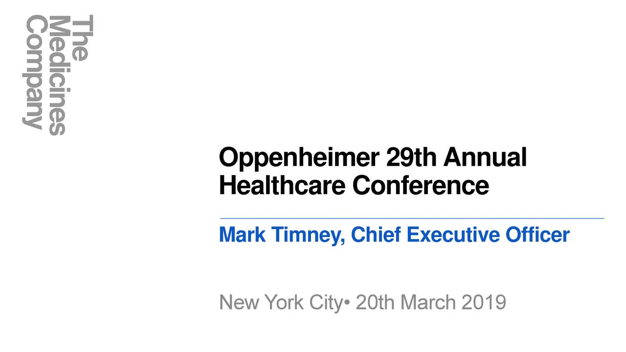The Medicines Company (MDCO) To Present At Oppenheimer 29th Annual Healthcare Conference - Slideshow