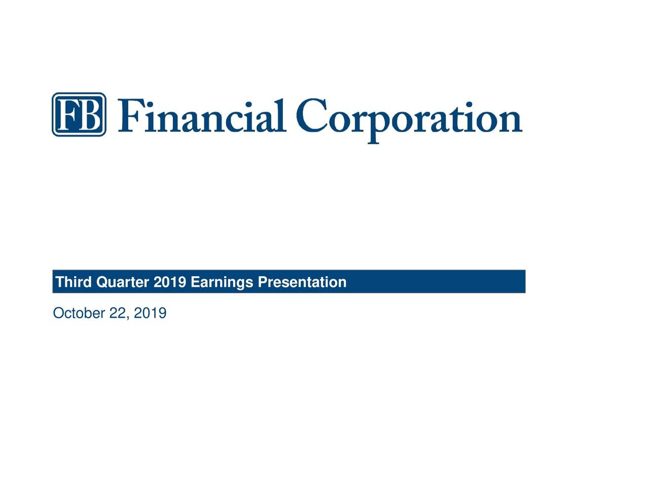 FB Financial Corporation 2019 Q3 - Results - Earnings Call Presentation