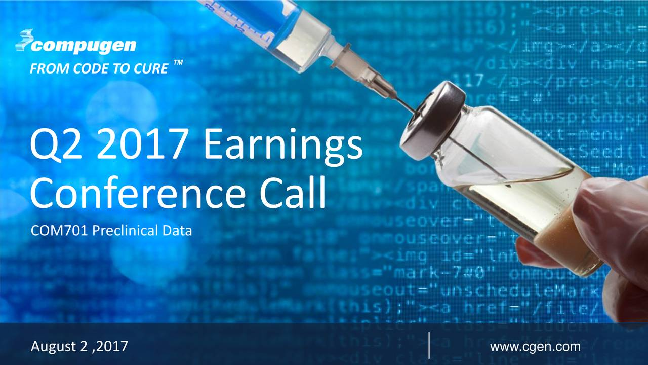 Q2 2017 Earnings Conference Call COM701 Preclinical Data August 2 ,2017 www. cgen.