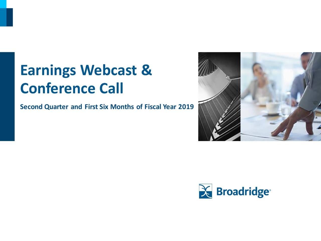Conference Call Second Quarter and First Six Months of Fiscal Year 2019