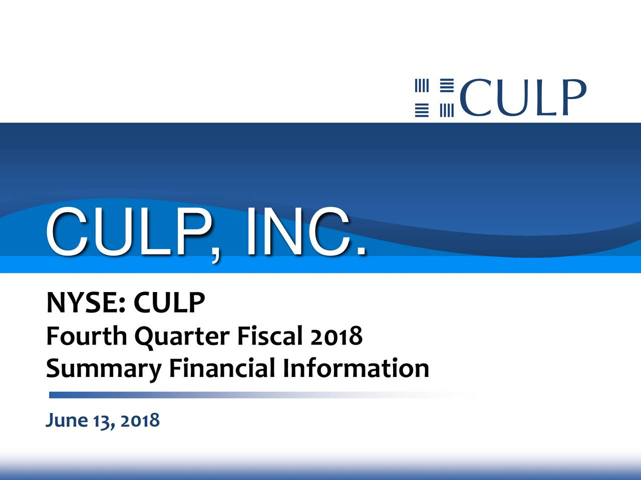 NYSE: CULP Summary Financial Information June 13, 2018