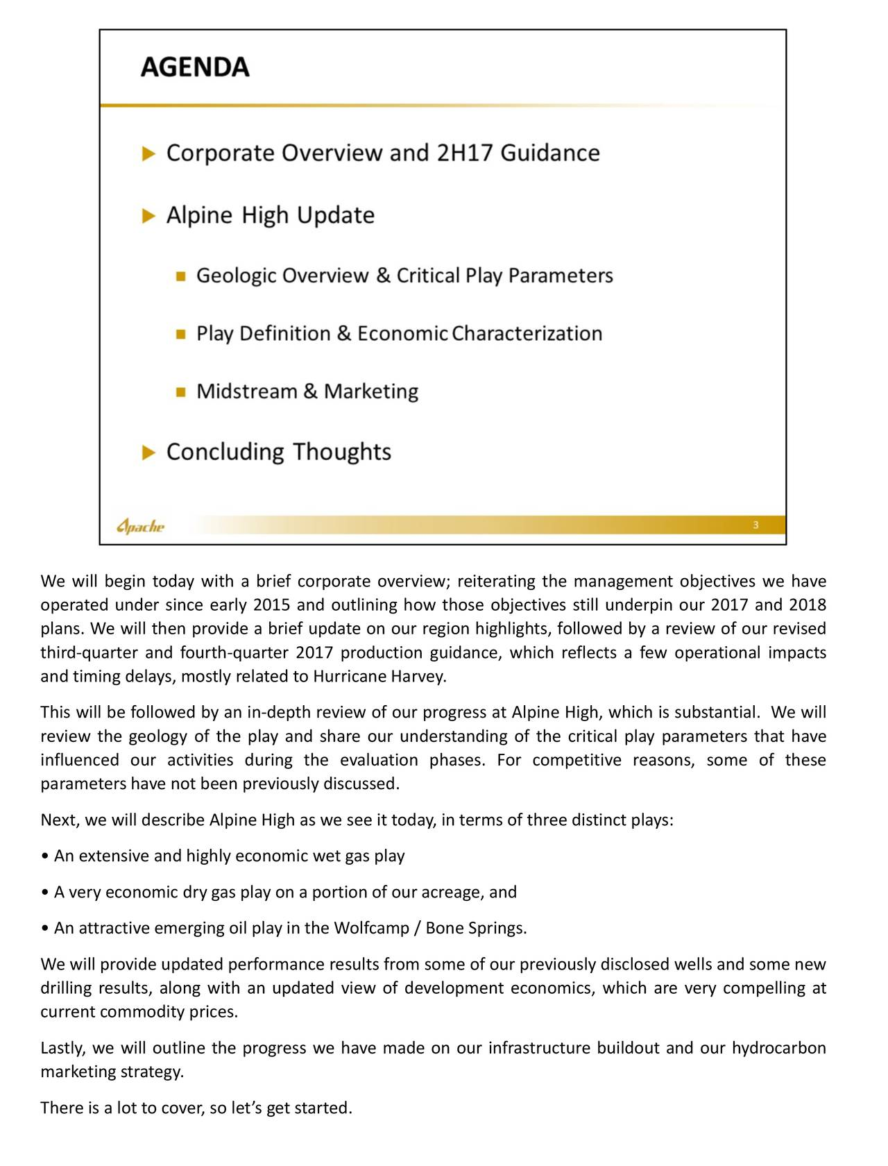 We will begin today with a brief corporate overview; reiterating the management objectives we have