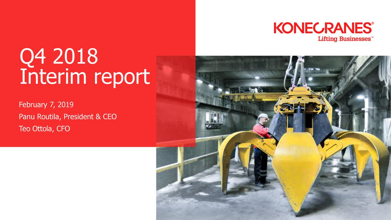 Interim report February 7, 2019 Panu Routila, President & CEO Teo Ottola, CFO