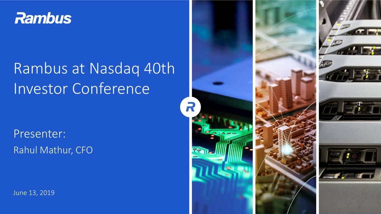 Investor Conference Presenter: Rahul Mathur, CFO June 13, 2019