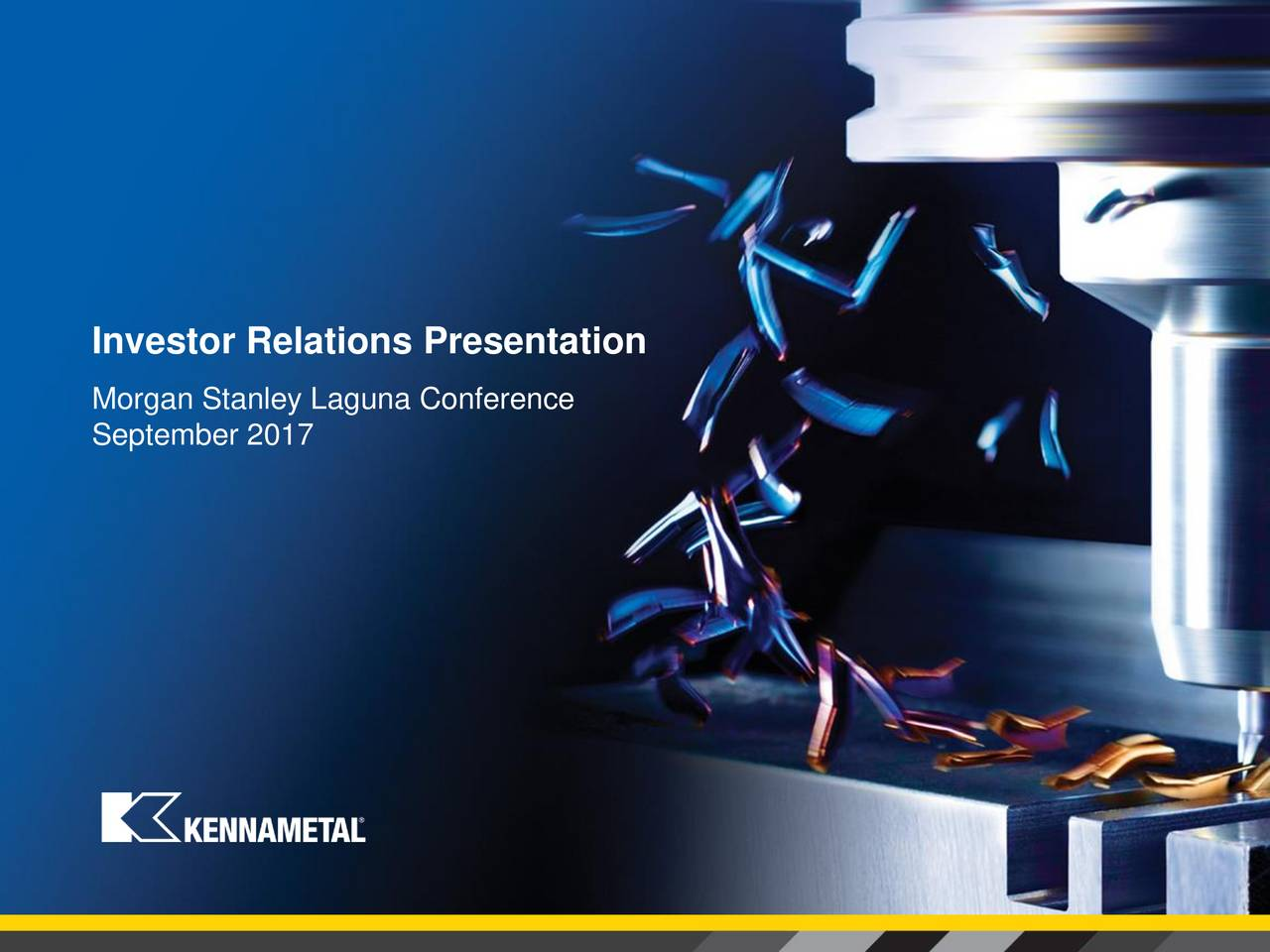 Morgan Stanley Investor Relations >> Kennametal (KMT) Presents At Morgan Stanley 5th Annual Laguna Conference - Slideshow ...