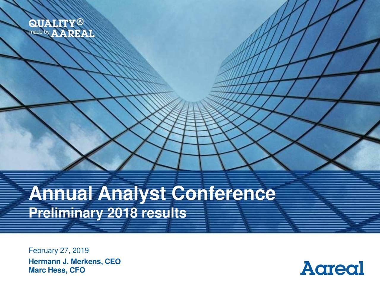 Preliminary 2018 results February 27, 2019 Hermann J. Merkens, CEO Marc Hess, CFO