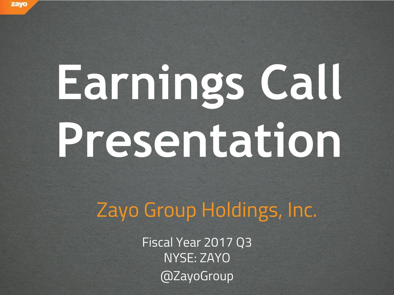 Zayo Group 2017 Q3 - Results - Earnings Call Slides - Zayo