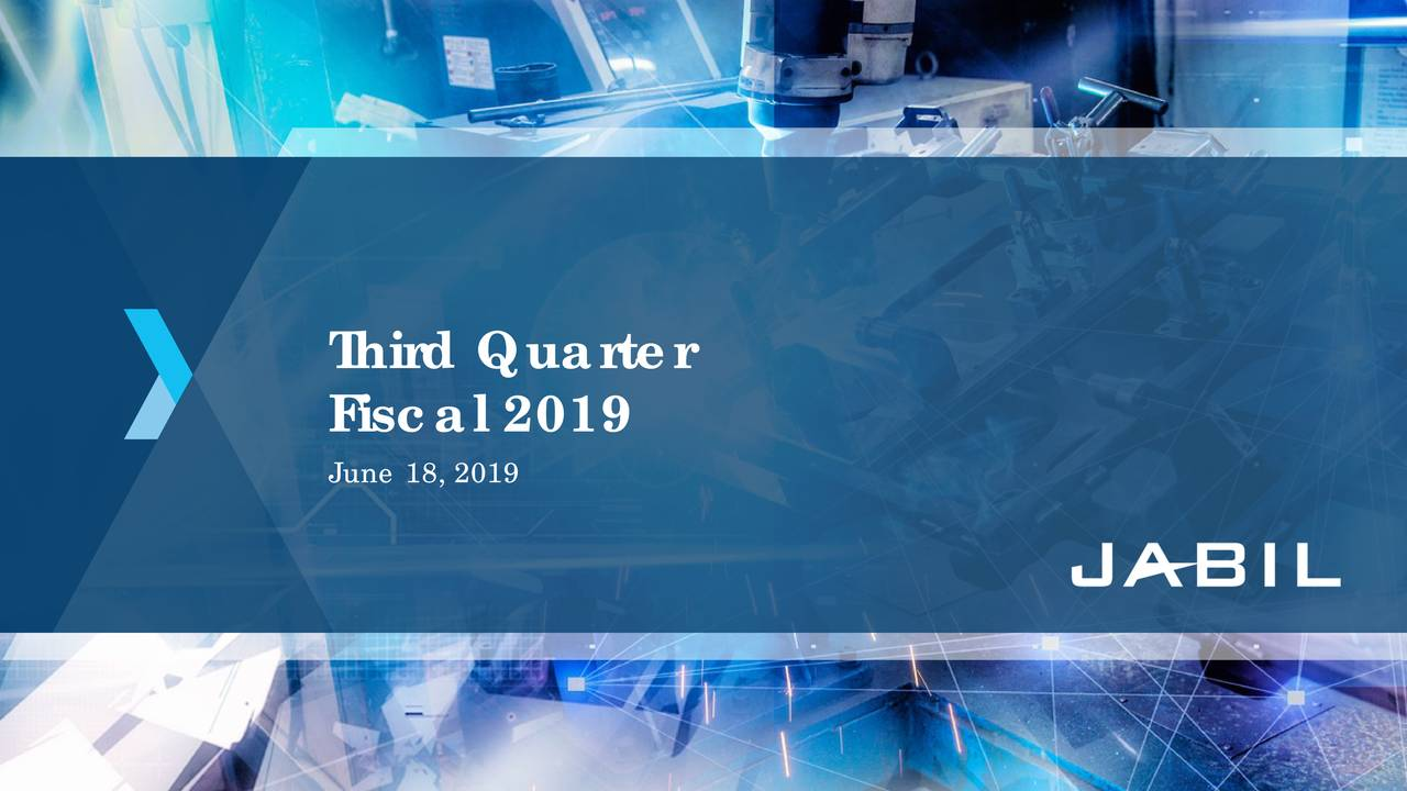 Jabil Inc. 2019 Q3 - Results - Earnings Call Slides