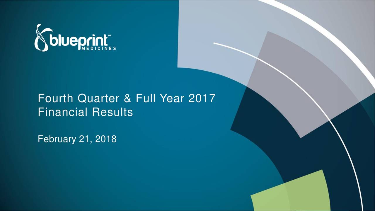 Blueprint medicines 2017 q4 results earnings call slides financial results february 21 malvernweather Choice Image