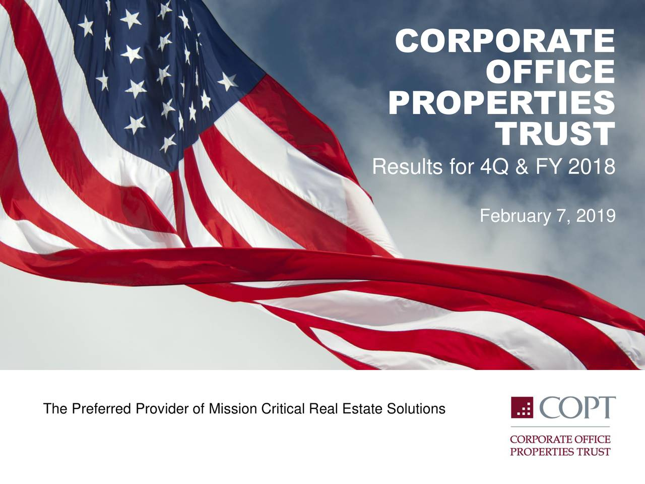 OFFICE PROPERTIES TRUST Results for 4Q & FY 2018 February 7, 2019 The Preferred Provider of Mission Critical Real Estate Solutions