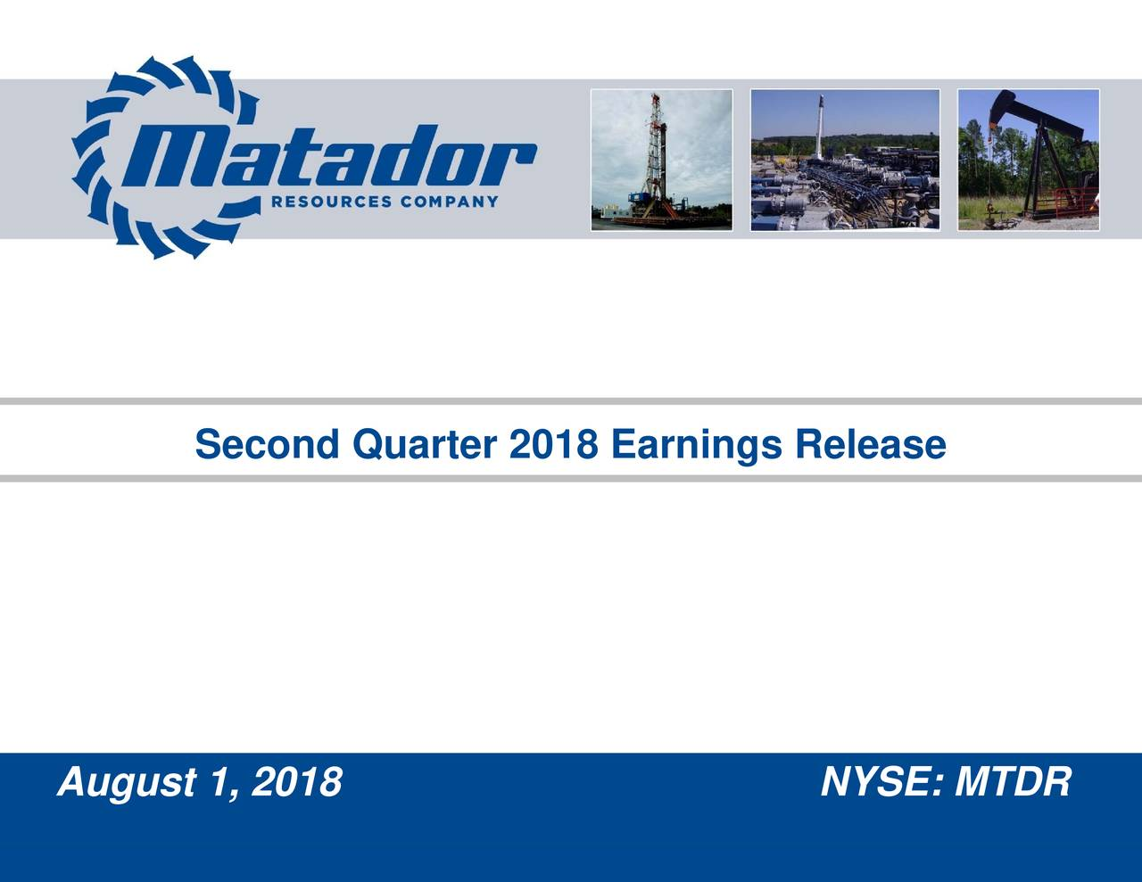 Second Quarter 2018 Earnings Release August 1, 2018