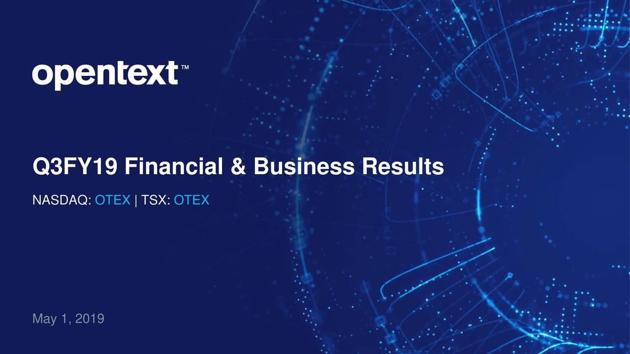 NASDAQ: OTEX | TSX: OTEX May 1, 2019