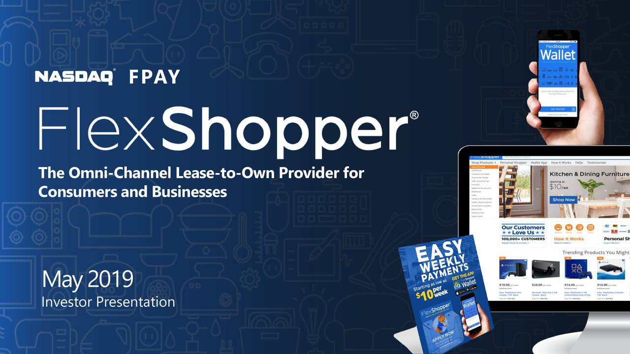 The Omni-Channel Lease-to-Own Provider for Consumers and Businesses May2019 Investor Presentation