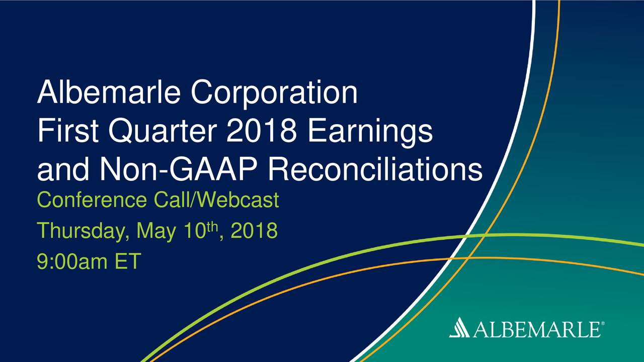 First Quarter 2018 Earnings and Non-GAAP Reconciliations Conference Call/Webcast Thursday, May 10 , 2018 9:00am ET