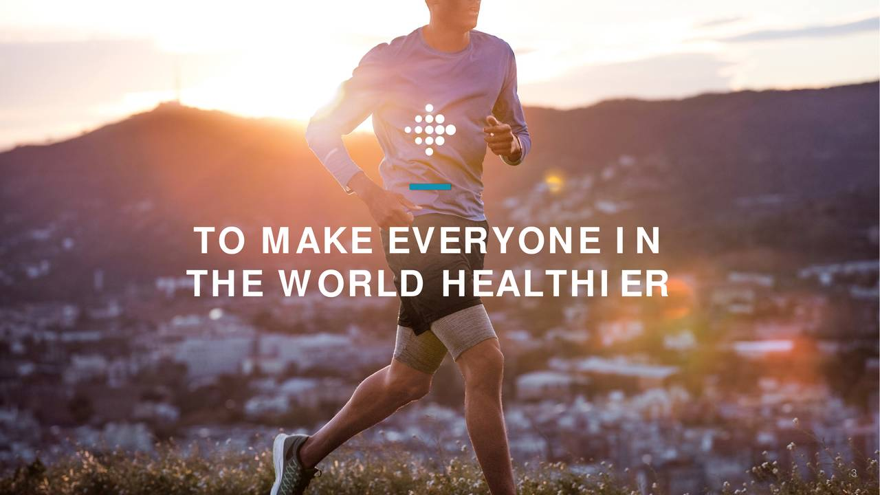 THE WORLD HEALTHIER ©2017 Fitbit, Inc. All rights reserved. Proprietary & Confidential.