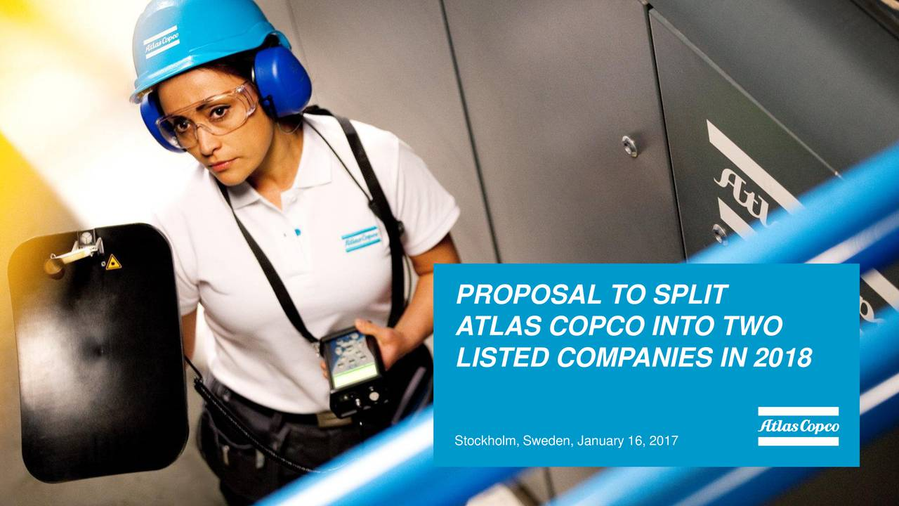 ATLAS COPCO INTO TWO LISTED COMPANIES IN 2018 Stockholm, Sweden, January 16, 2017
