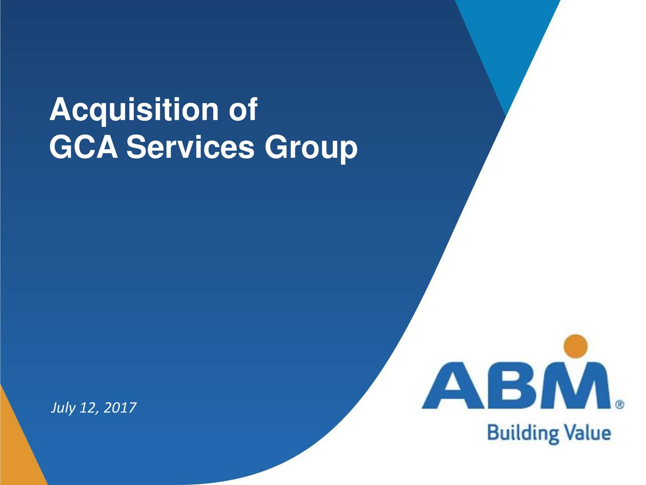 Abm Abm Acquires Gca Services Group M A Slideshow Abm