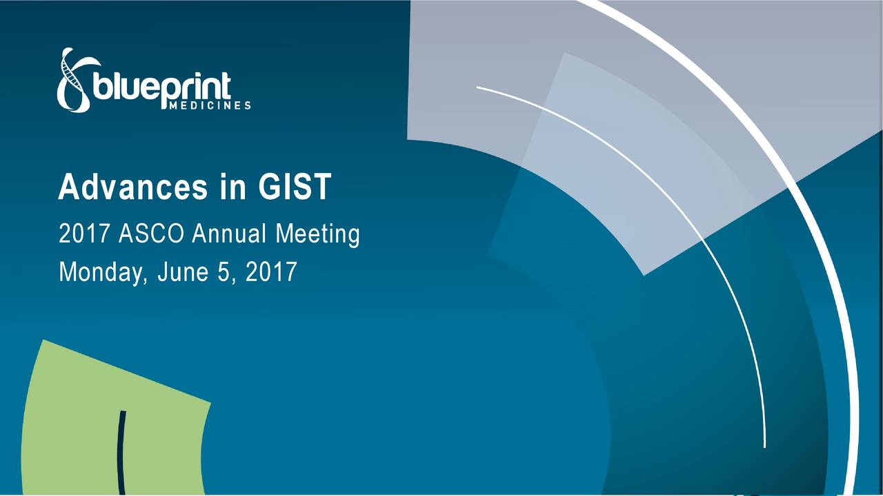 Blueprint medicines bpmc presents at asco 2017 advances in gist 2017 asco annual meeting monday june 5 malvernweather