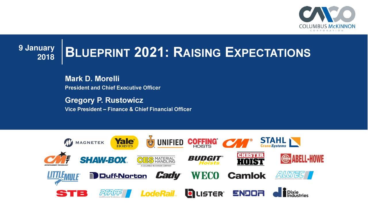 Columbus mckinnon cmco presents strategic plan blueprint2021 2018 blueprint 2021 r aising e xpectations mark d morelli president and chief executive malvernweather Image collections