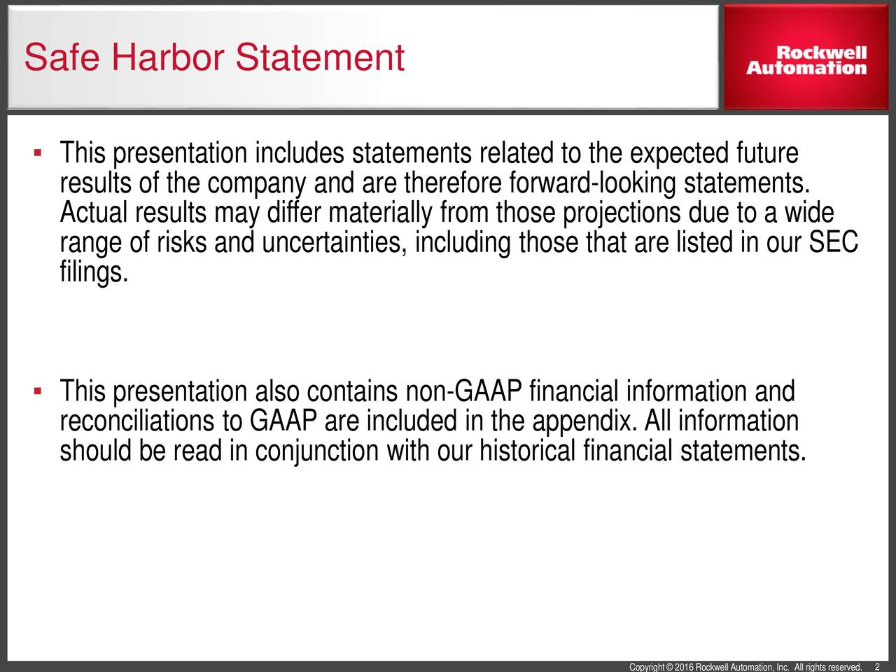 This presentation includes statements related to the expected future results of the company and are therefore forward-looking statements. Actual results may differ materially from those projections due to a wide range of risks and uncertainties, including those that are listed in our SEC filings. This presentation also contains non-GAAP financial information and reconciliations to GAAP are included in the appendix. All information should be read in conjunction with our historical financial statements.
