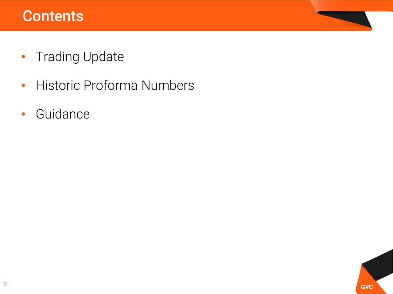 • Trading Update • Historic Proforma Numbers • Guidance 2
