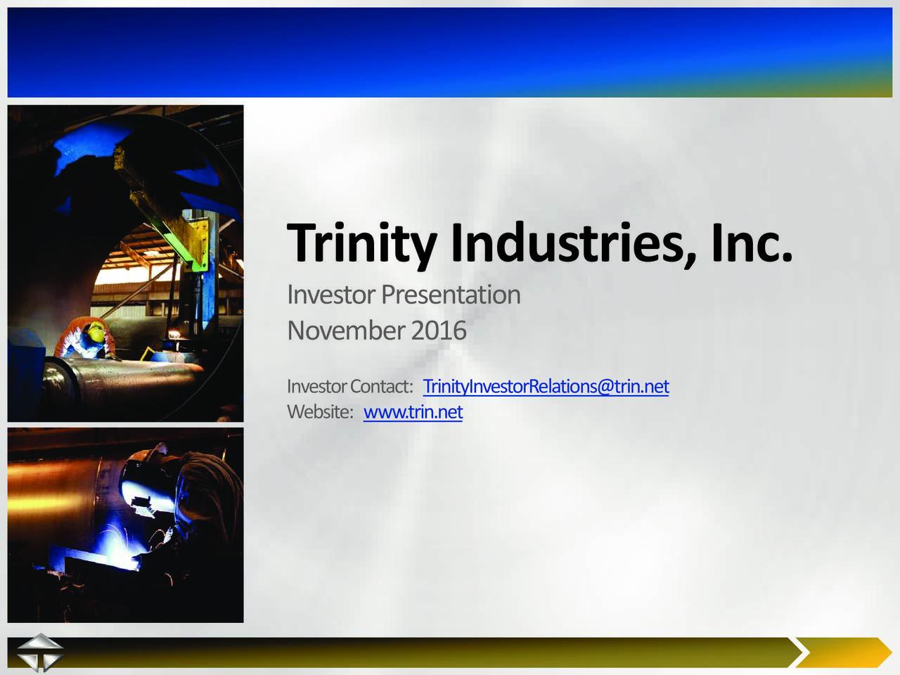 Investor Presentation November 2016 Investor Con:rinityInvestorRelations@trin.net Website:www.trin.net