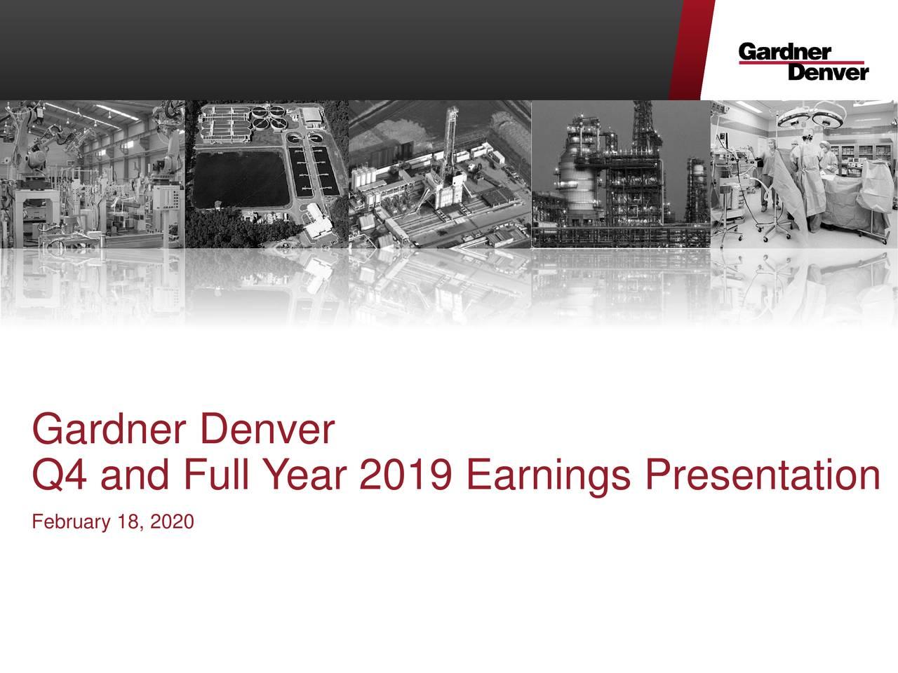Gardner Denver Holdings, Inc. 2019 Q4 - Results - Earnings Call Presentation - Gardner Denver Holdings, Inc. (NYSE:GDI) | Seeking Alpha