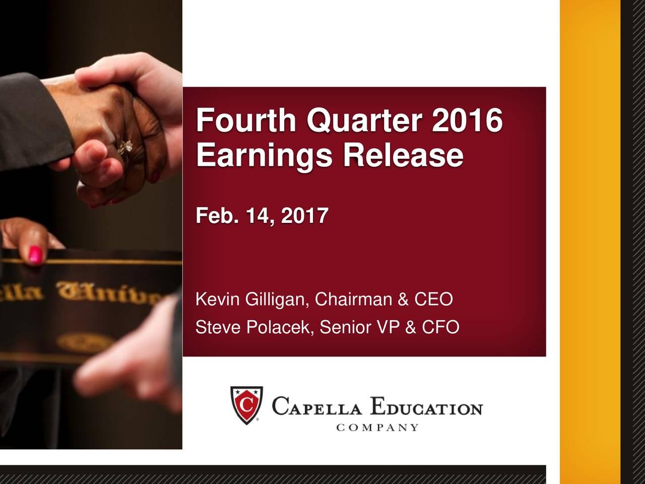 Earnings Release Feb. 14, 2017 Kevin Gilligan, Chairman & CEO Steve Polacek, Senior VP & CFO